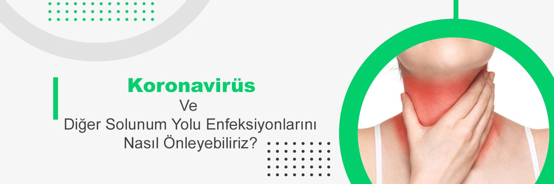 Koronavirüs ve diğer solunum yolu enfeksiyonlarını nasıl önleyebiliriz